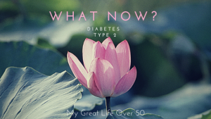 What Now? Type 2 Diabetes